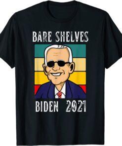 2021 Bare Shelves Biden Funny Meme Joe BIden T-Shirt